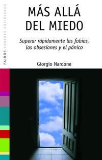 Libro MAS ALLA DEL MIEDO: SUPERAR RAPIDAMENTE LAS FOBIAS, LAS OBSESIONE S Y EL PANICO