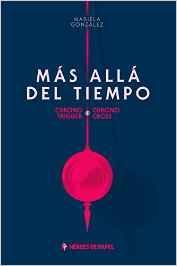 Libro MAS ALLA DEL TIEMPO: CHRONO TRIGGER- CHRONO CROSS