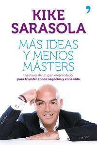 Libro MAS IDEAS Y MENOS MASTERS