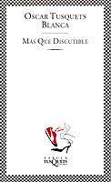 Libro MAS QUE DISCUTIBLE: OBSERVACIONES DISPERSAS SOBRE EL ARTE COMO DI SCIPLINA UTIL