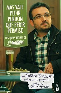 Libro MAS VALE PEDIR PERDON QUE PEDIR PERMISO: HISTORIAS INTIMAS DE SAL VADOS