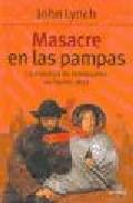 Libro MASACRE EN LAS PAMPAS. LA MATANZA DE INMIGRANTES EN TANDIL 1872