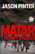 Libro MATAR A HENRY PARKER