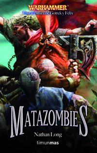 Libro MATAZOMBIES: LAS AVENTURAS DE GOTREK Y FELIX Nº 12