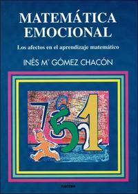 Libro MATEMATICA EMOCIONAL: LOS AFECTOS EN EL APRENDIZAJE MATEMATICO