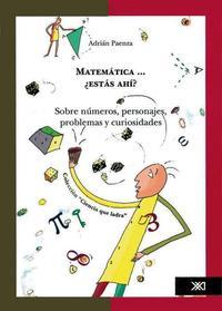 Libro MATEMÁTICA ¿ESTÁS AHÍ? SOBRE NÚMEROS, PERSONAJES, PROBLEMAS