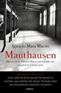 Libro MAUTHAUSEN: MEMORIAS DE ALFONSO MAESO, UN REPUBLICANO ESPAÑOL EN EL HOLOCAUSTO