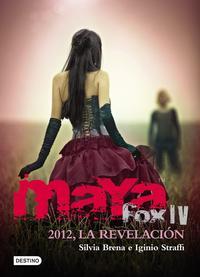 Libro MAYA FOX 4: 2012, LA REVELACION