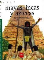Libro MAYAS, INCAS Y AZTECAS