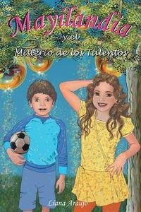 Libro MAYILANDIA Y EL MISTERIO DE LOS TALENTOS