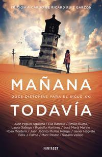 Libro MAÑANA TODAVIA: DOCE DISTOPIAS PARA EL SIGLO XXI
