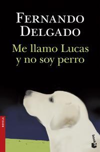 Libro ME LLAMO LUCAS Y NO SOY PERRO