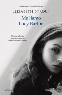 Libro ME LLAMO LUCY BARTON