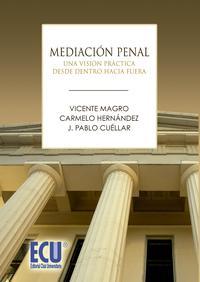 Libro MEDIACION PENAL: UNA VISION PRACTICA DESDE DENTRO HACIA FUERA