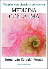 Libro MEDICINA CON ALMA: TERAPIAS CON CIENCIA Y CONCIENCIA