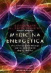 Libro MEDICINA ENERGETICA: MANUAL PARA CONSEGUIR EL EQUILIBRIO ENERGETI CO DEL CUERPO PARA UNA EXCELENTE SALUD, ALEGRIA Y VITALIDAD