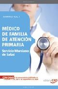 Libro MEDICO DE FAMILIA DE ATENCION PRIMARIA. SERVICIO MURCIANO DE SALU D. TEMARIO ESPECIFICO VOL. I.