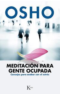 Libro MEDITACION PARA GENTE OCUPADA: CONSEJOS PARA ACABAR CON EL ESTRES