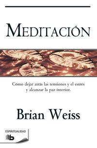Libro MEDITACION: COMO DEJAR ATRAS LAS TENSIONES Y EL ESTRES Y ALCANZAR LA PAZ INTERIOR