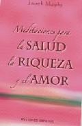 Libro MEDITACIONES PARA LA SALUD, LA RIQUEZA Y EL AMOR