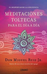 Libro MEDITACIONES TOLTECAS PARA EL DÍA A DÍA