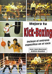 Libro MEJORA TU KICK BOXING: INCLUYE EL ENTRENO ESPECIFICO EN EL SACO