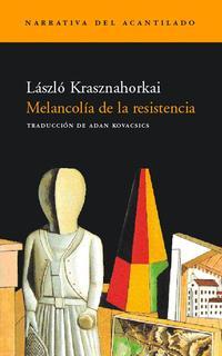 Libro MELANCOLIA DE LA RESISTENCIA