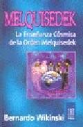 Libro MELQUISEDEK: LA ENSEÑANZA COSMICA DE LA ORDEN MELQUISEDEK