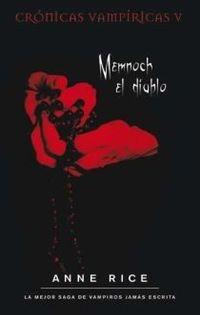 Libro MEMNOCH EL DIABLO (CRONICAS VAMPIRICAS #5)