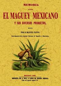 Libro MEMORIA SOBRE EL MAGUEY MEXICANO Y SUS DIVERSOS PRODUCTOS