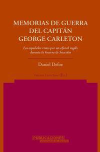 Libro MEMORIAS DE GUERRA DEL CAPITAN GEORGE CARLETON: LOS ESPAÑOLES VIS TOS POR UN OFICIAL INGLES DURANTE LA GUERRA DE SUCESION