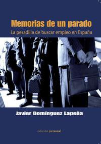 Libro MEMORIAS DE UN PARADO: LA PESADILLA DE BUSCAR EMPLEO EN ESPAÑA