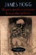 Libro MEMORIAS PRIVADAS Y CONFESIONES DE UN PECADOR JUSTIFICADO
