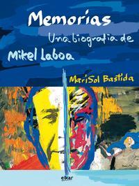 Libro MEMORIAS: UNA BIOGRAFIA DE MIKEL LABOA