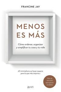Libro MENOS ES MAS: COMO ORDENAR, ORGANIZAR Y PLANIFICAR TU CASA Y TU VIDA