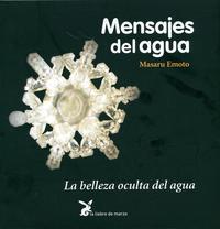 Libro MENSAJES DEL AGUA: LA BELLEZA OCULTA DEL AGUA