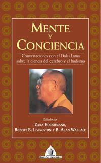 Libro MENTE Y CONCIENCIA, CONVERSACIONES CON EL DALAI LAMA SOBRE LA CIE NCIA DEL CEREBRO Y EL BUDISMO