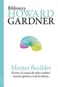 Libro MENTES FLEXIBLES: EL ARTE Y LA CIENCIA DE SABER CAMBIAR NUESTRA O PINION Y LA DE LOS DEMAS