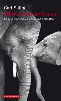 Libro MENTES MARAVILLOSAS: LO QUE PIENSAN Y SIENTEN LOS ANIMALES