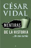 Libro MENTIRAS DE LA HISTORIA DE USO COMUN