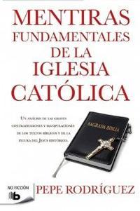 Libro MENTIRAS FUNDAMENTALES DE LA IGLESIA CATOLICA