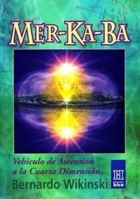 Libro MER KA BA: VEHICULO DE ASCENSION A LA CUARTA DIMENSION