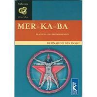 Libro MER-KA-BA: EL ACCESO A LA CUARTA DIMENSION