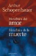Libro METAFISICA DEL AMOR, METAFISICA DE LA MUERTE