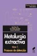 Libro METALURGIA EXTRACTIVA: PROCESOS DE OBTENCION
