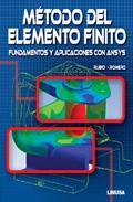 Libro METODO DEL ELEMENTO FINITO: FUNDAMENTOS Y APLICACIONES CON ANSYS