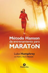Libro METODO HANSON DE ENTRENAMIENTO PARA MARATON: UN METODO TRANSGRESOR PARA CORRER TU MARATON MAS RAPIDO
