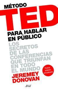 Libro METODO TED PARA HABLAR EN PUBLICO: LOS SECRETOS DE LAS CONFERENCIAS QUE TRIUNFAN EN TODO EL MUNDO