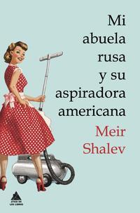 Libro MI ABUELA RUSA Y SU ASPIRADORA AMERICANA