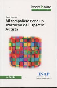 Libro MI COMPAÑERO TIENE UN TRANSTORNO DEL ESPECTRO AUTISTA